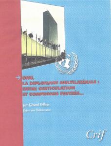 ONU : LA DIPLOMATIE MULTILATERALE: ENTRE GESTICULATIONS ET COMPROMIS FEUTRES